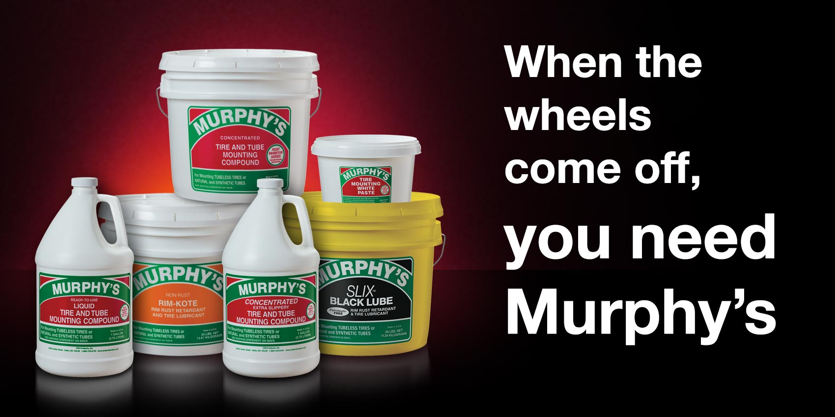 JTM Products, Inc. : Murphy's Tire Mounting Lubricants